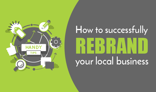 How to successfully rebrand your local business for the web, without starting from the scratch