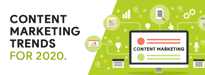 9 Game-Changing Content Marketing Trends that will Mold the Digital Space in 2020