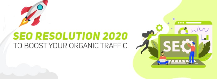 SEO Resolution 2020: Time to Boost Your Organic Traffic