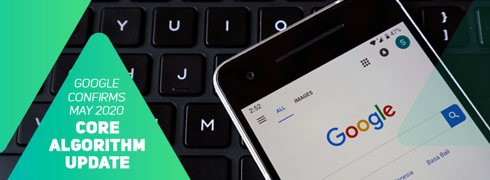Google rolls out May 2020 Core Algorithm Update : A different perspective to SEO