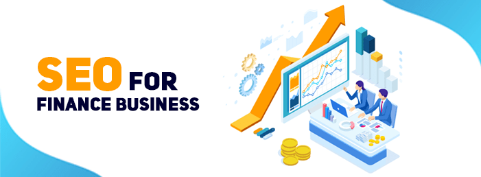SEO for Finance Business: SEO Strategies for one of the Most Competitive Niche