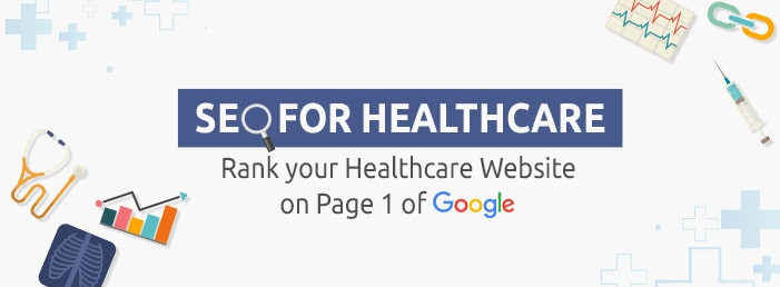 SEO For Healthcare – Rank your Healthcare Website on Page 1 of Google